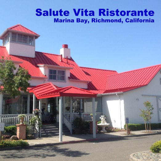 Salute Vita Ristorante - Marina Bay, Richmond, California